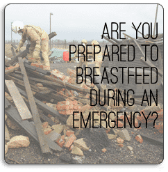 Are You Prepared to Breast Feed During an Emergency?