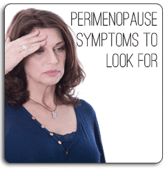 Perimenopause Symptoms to Look For