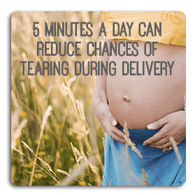 5 minutes a day can reduce chances of tearing during delivery